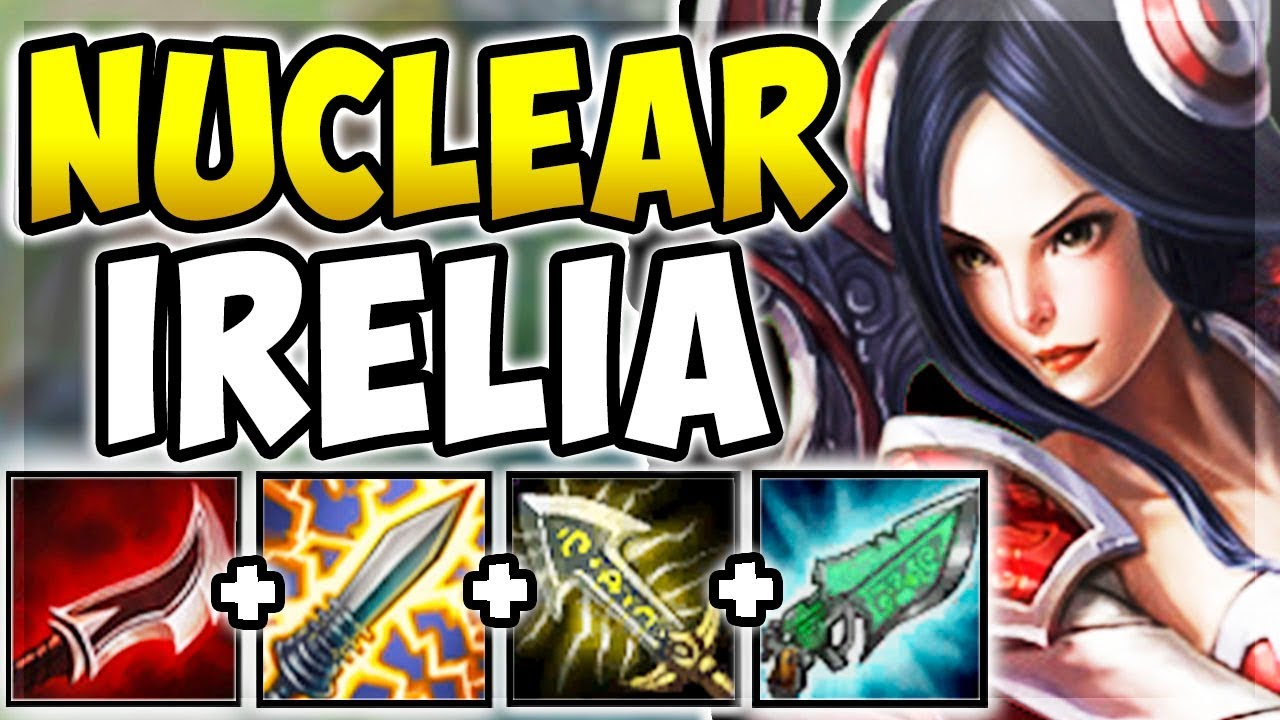 Nuclear One Shot Irelia Mid 100 Instant One Shot Carries With Q