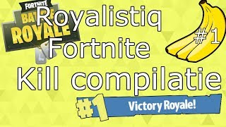 ROYALISTIQ FORTNITE KILL COMPILATIE #1