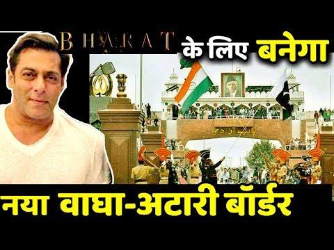 Wagah-Attari Border Set To Be Recreated For Salman Khan Film Bharat