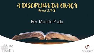 A DISCIPLINA DA GRAÇAI Rev. Marcelo Prado