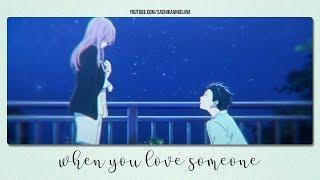 AMV - When You Love Someone [Koe No Katachi]