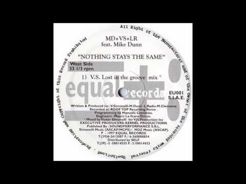 (1997) MD + VS + LR feat. Mike Dunn - Nothing Stays The Same [V. Simonelli Lost In The Groove Mix]