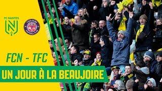 """VIDEO: FC Nantes - Toulouse FC : """"Un jour à la Beaujoire"""""""