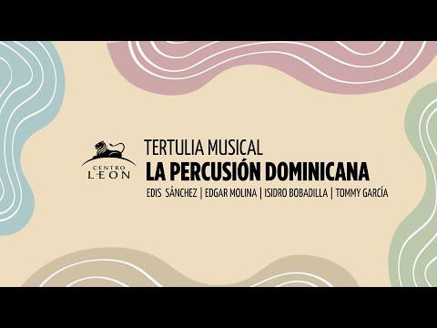 La percusión dominicana | Tertulia musical |