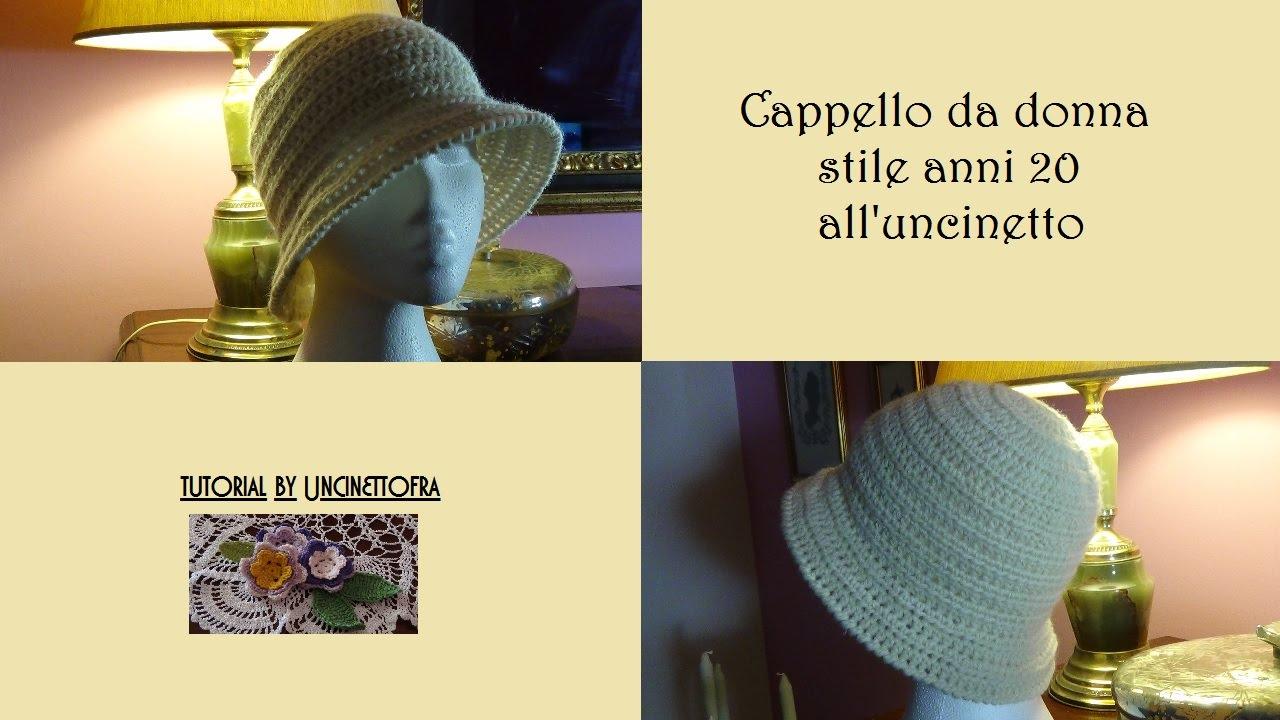 Cappello Da Donna Stile Anni 20 Alluncinetto Tutorial Youtube