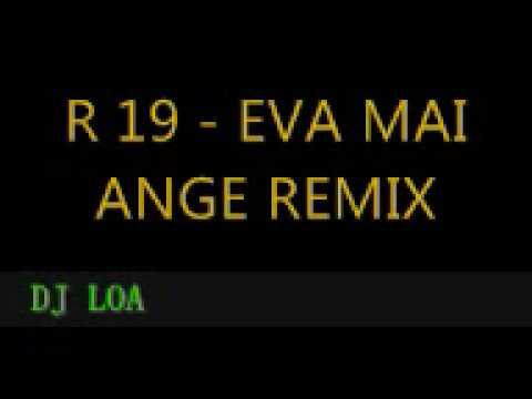 R 19 EVA MAI ANGE REMIX