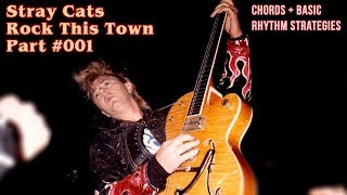 Stray Cats - Rock This Town - Guitar Lesson Part #001 - Chords + Basic Rhythm Strategies