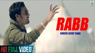 Rabb | Lucky Shah | Official Brand New Punjabi Song | 2014