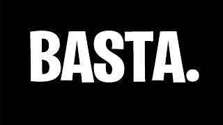 BASTA.