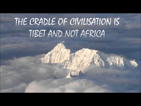 The Cradle of Civilization is Tibet and not Africa