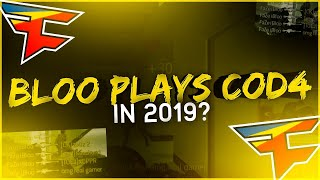 BLOO PLAYS COD 4 IN 2019