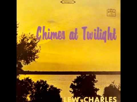 Lew Charles - Chimes At Twilight