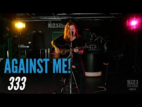 Against Me! - 333 (Live at the Edge)