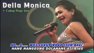Della Monica ~ CUKUP ROGO ISUN   |   Official Video