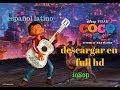 como descargar la pelicula de coco en full HD en español latino
