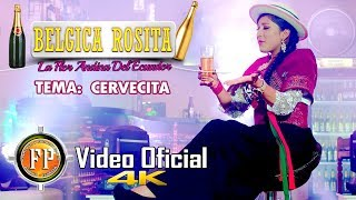 BELGICA ROSITA   CERVECITA   VIDEO OFICIAL CINEMA 4K