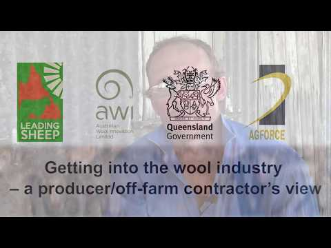 Getting into the wool industry – a producer/off-farm contractor's view