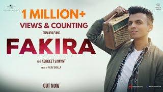 Fakira | Abhijeet Sawant | Official Music Video 2018