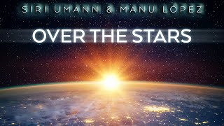 Chill out Music   Siri Umann & Manu López - Over The Stars (Relax Chillout Music)