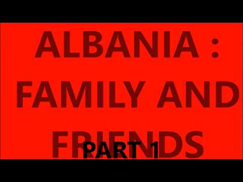 Albania   Family an Friends   Part 1