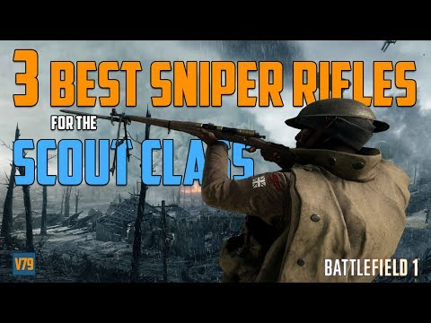 3 Best Sniper Rifles for the Scout Class - Battlefield 1