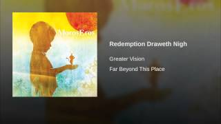 Redemption Draweth Nigh