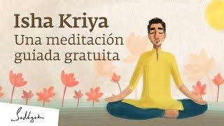 Isha Kriya: Una Meditación Guiada Gratuita   Sadhguru
