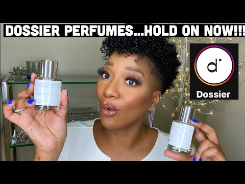 Dossier Perfumes...Hold on Now!