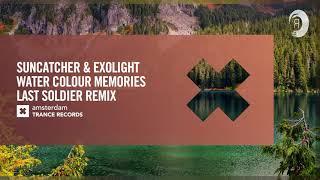 VOCAL TRANCE: Suncatcher & Exolight - Water Colour Memories (Last Soldier Remix) [Amsterdam Trance]