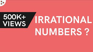 What are Irrational Numbers?