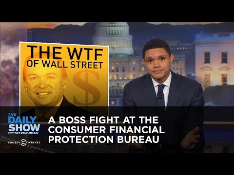 A Boss Fight at the Consumer Financial Protection Bureau: The Daily Show