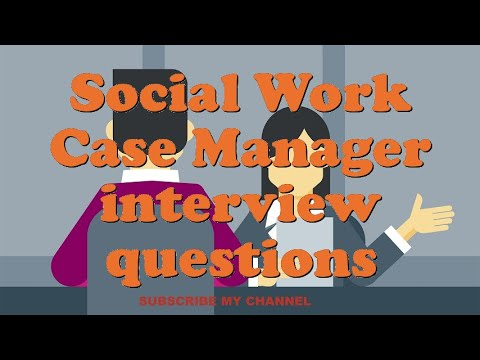 Social Work Case Manager interview questions