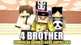 KUMPULAN ANIMASI SKETSA 4 BROTHER AGUS AMPOLLENG SEASON #1 | ANIMASI MINECRAFT INDONESIA