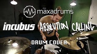INCUBUS - ABSOLUTION CALLING (Drum Cover)