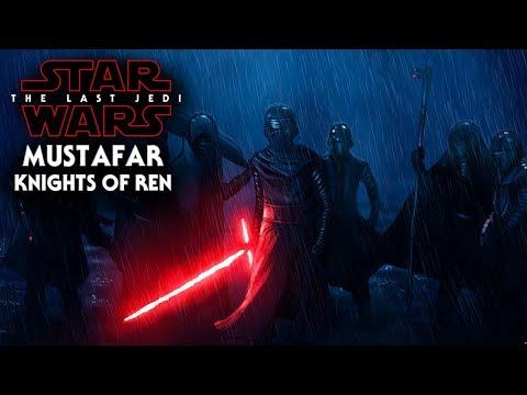 Star Wars The Last Jedi Return To Mustafar & Knights Of Ren Secrecy