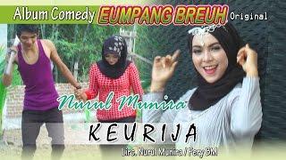 NURUL MUNIRA - KEURIJA  ( Album Eumpang breuh Original )