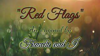 """Red Flags"" - original song.  Chords D - A - G - A"