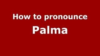 How to pronounce Palma (Brazilian Portuguese/Brazil) - PronounceNames.com