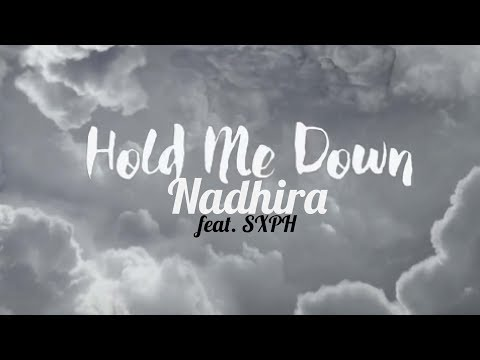 Nadhira - Hold Me Down (feat. SXPH)
