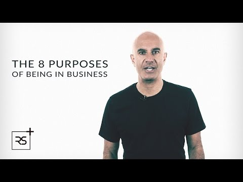 The 8 Purposes of Being in Business | Robin Sharma