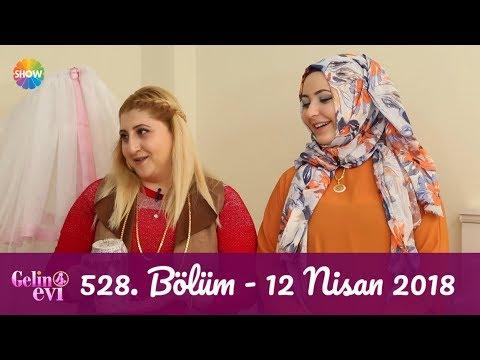 Gelin Evi 528. Bölüm | 12 Nisan 2018