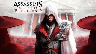 """Фильм """"Assassin's Creed Brotherhood"""" (полный игрофильм, весь сюжет) [1080p]"""