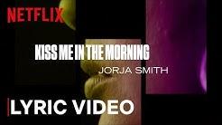 The Eddy x Jorja Smith - Kiss Me In The Morning (lyrics) | Netflix