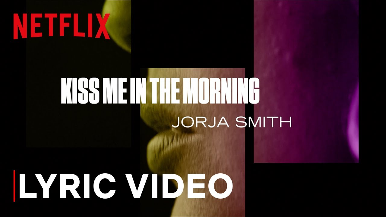 The Eddy x Jorja Smith - Kiss Me In The Morning (lyrics) | Netflix