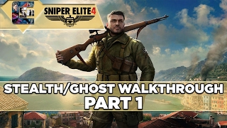"Sniper Elite 4 - Ghost Walkthrough - Sniper Elite Mode - Part 1 ""San Celini Island #1"