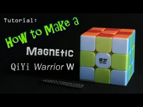 How to Make a Magnetic QiYi Warrior W Speed Cube (Works for Many Other Rubik's Cubes Too!)