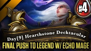 Day[9] Hearthstone Decktacular #59 - Final Push to Legend w/ Echo Mage P4 (Goblins vs Gnomes)