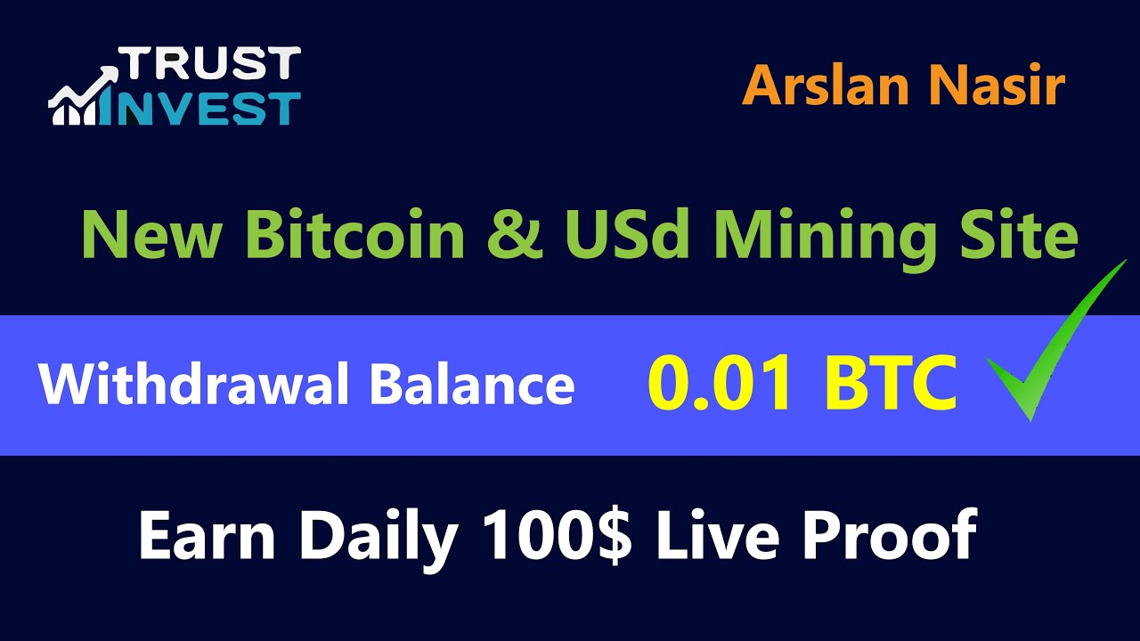 Trust Invest Fund - New Free Bitcoin & Usd Mining Site 2020 | Earn ...