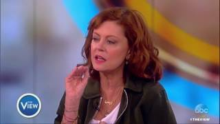 susan sarandon on feud sexism and ageism in hollywood pres trump more   the view 2017
