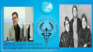 EL CASO DE LAS HERMANAS FOX por MIGUEL ÁNGEL SABADELL